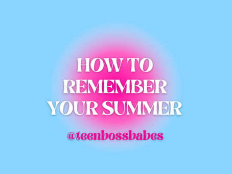 How To Remember your Summer