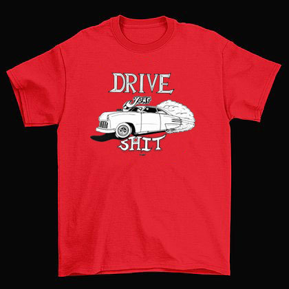 Drive Your Shit - Red