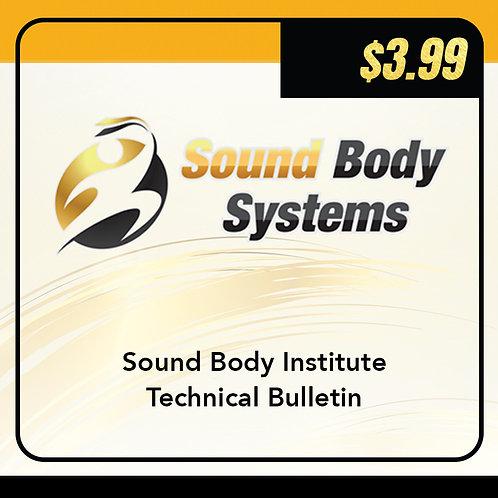 Sound Body Institute Technical Bulletin