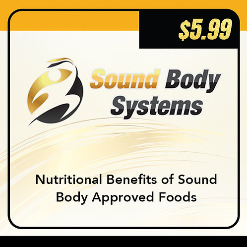 Nutritional Benefits of Sound Body Approved Foods