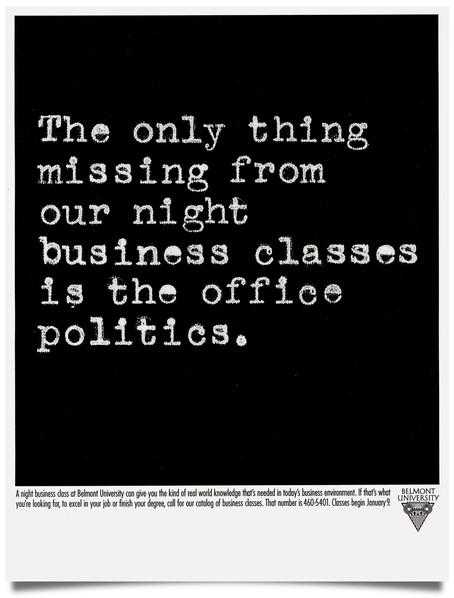 1997 Belmont University Print Ad Agency: Endres & Wilson Writer: Kevin Endres, Nashville