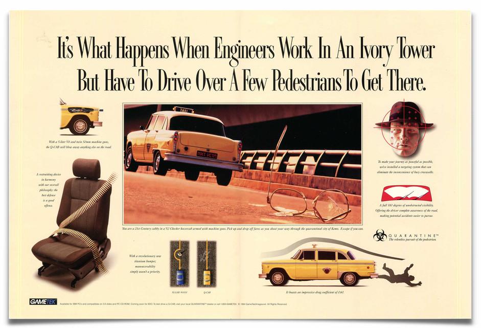 1994 Gametek Quarantine Print Ad Agency: Crispin Porter Bogusky, Miami Writer: Peter Blikslager
