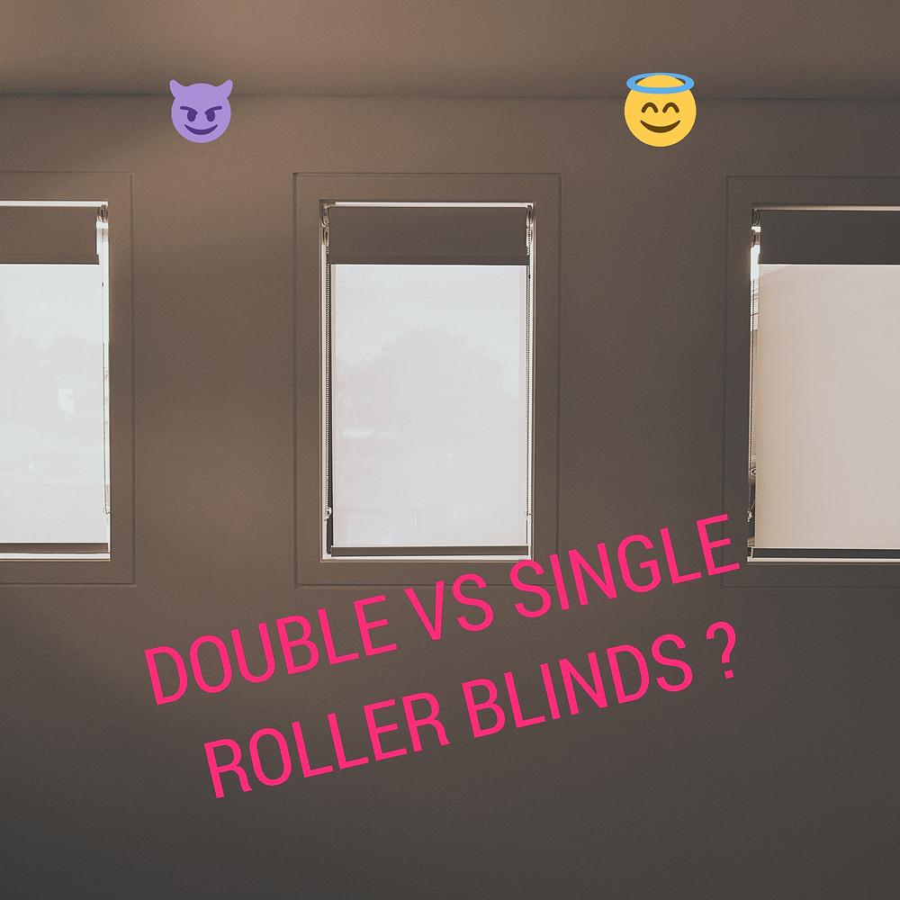 Which is the best choice? Single roller blinds or double roller blinds?