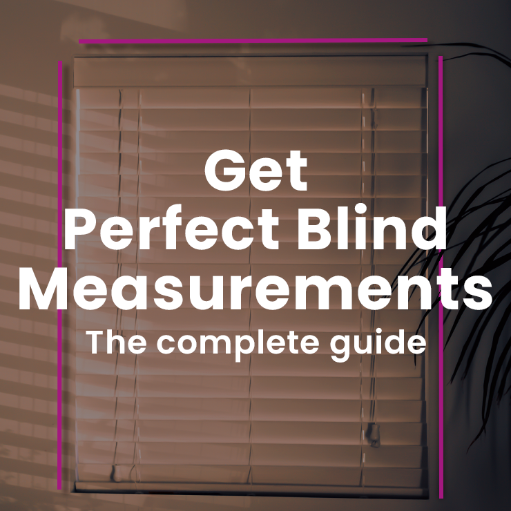 How To Measure For Window Blinds Perfectly - A complete guide for all types of blinds and all types of installations.