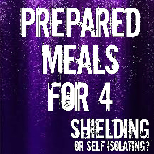 Prepared Meals FOR FOUR