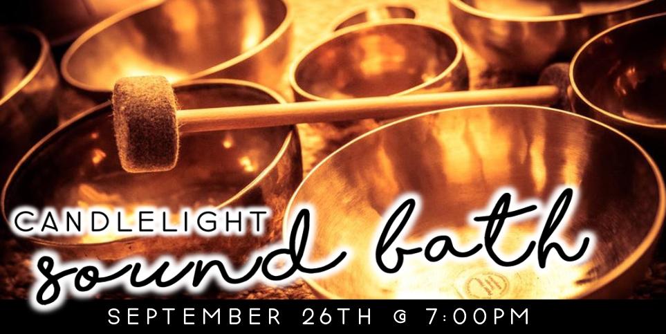 Candlelight Sound Bath (9/26 @ 7pm)