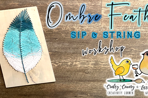 Ombre Feather Sip & String Workshop (3/30 @ 6pm)