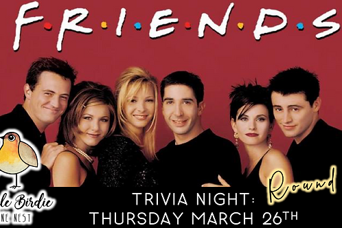 Friends Trivia Night (Round 2!)