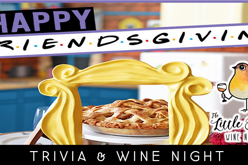 FRIENDSgiving Trivia & Wine Night
