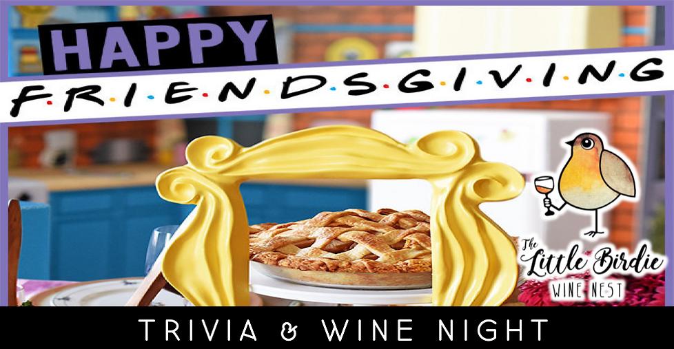 FRIENDSgiving Trivia & Wine Night