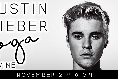 Justin Bieber Yoga & Wine (11/21 @ 5pm)