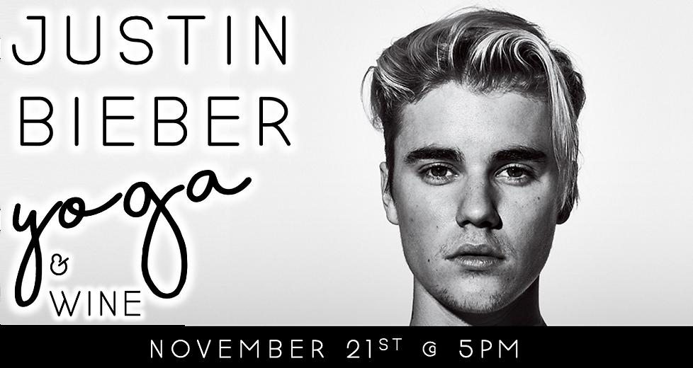 Justin Bieber Yoga & Wine (11/21 @ 5pm)