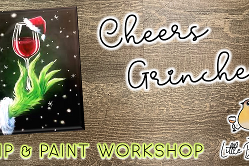Cheers Grinches Sip & Paint Workshop (11/18 @ 6pm)
