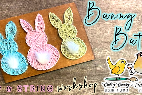 Bunny Butts Sip & String Workshop (3/27 @ 1pm)