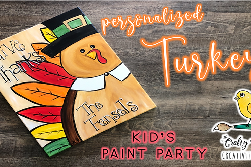 Personalized Turkey Kid's Painting Party (11/20 @ 10am)
