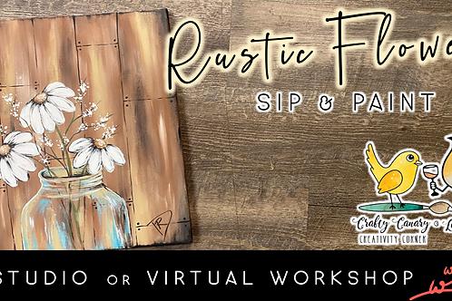 Rustic Flowers Sip & Paint Workshop (7/23 @ 6pm)