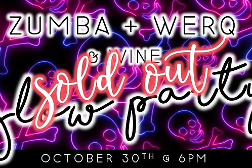SOLD OUT: Zumba + Werq Glow Dance Party (10/30 @ 6pm)