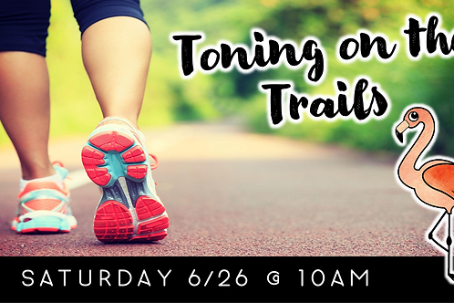 Toning on the Trails (6/26)