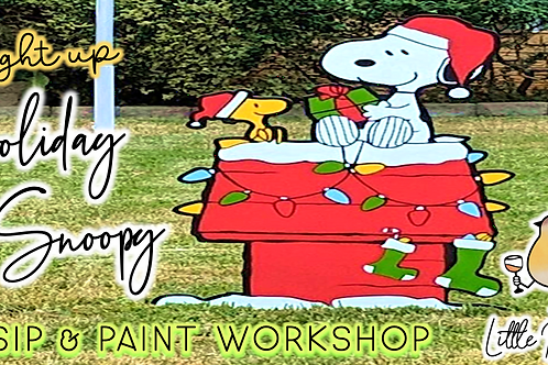 """""""Holiday Snoopy"""" Light Up Yard Art   Sip & Paint Workshop (11/13 @ 7p"""