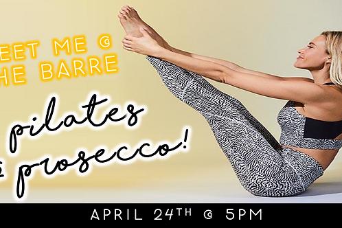Meet Me @ The Barre: Pilates & Prosecco (4/24 @ 5pm)
