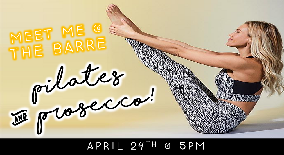 Meet Me @ The Barre: Pilates & Prosecco (4/24 @ 5pm)