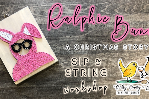 Ralphie Bunny Sip & String Workshop (12/14 @ 6pm)