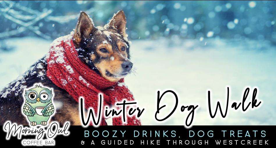 Winter Dog Walk (1/23, 2/20, 3/20)