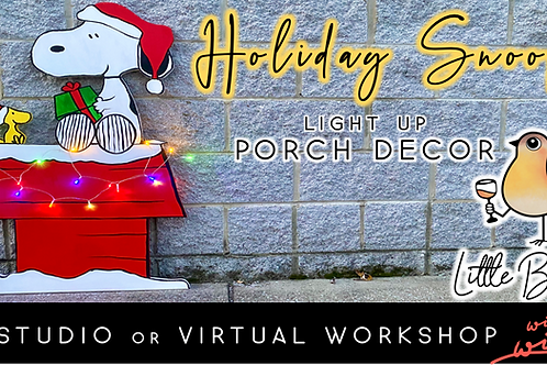 Holiday Snoopy Light Up Porch Decor Sip & Paint (11/25 @ 6pm)