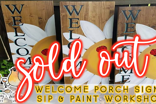 SOLD OUT: Welcome Porch Sign Sip & Paint (7/20 @ 6pm)