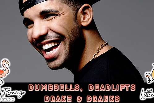 Dumbbells, Deadlifts, Drake & DRANKS (8/28 @ 5pm)