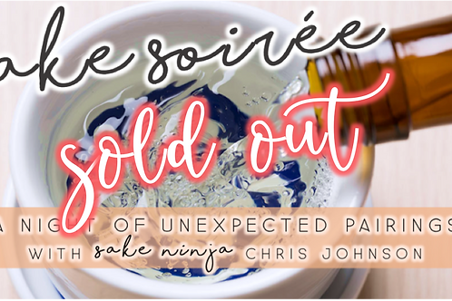 SOLD OUT: Sake Soiree with Chris Johnson