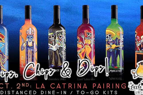 Sips, Chips & Dips! La Catrina Wine Tasting (10/2)