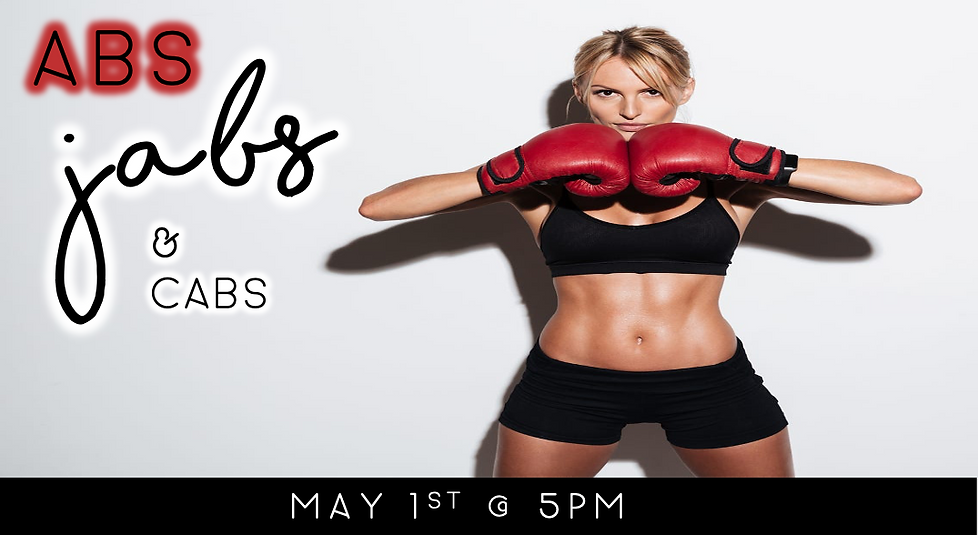 Abs, Jabs + Cabs (5/1 @ 5pm)