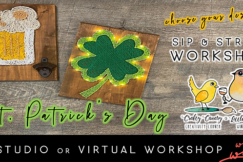 St. Patrick's Day Sip & String Workshop (3/9 @ 6pm)