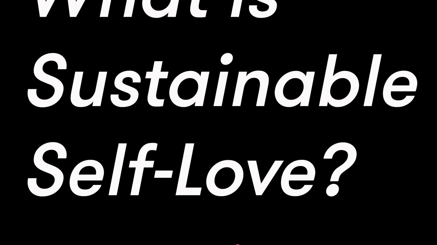 What is Sustainable Self-Love poem