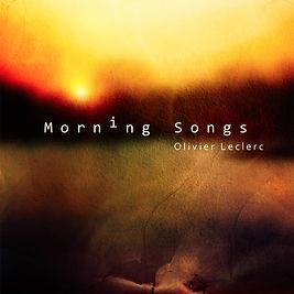 Morning Songs by Olivier Leclerc.jpg