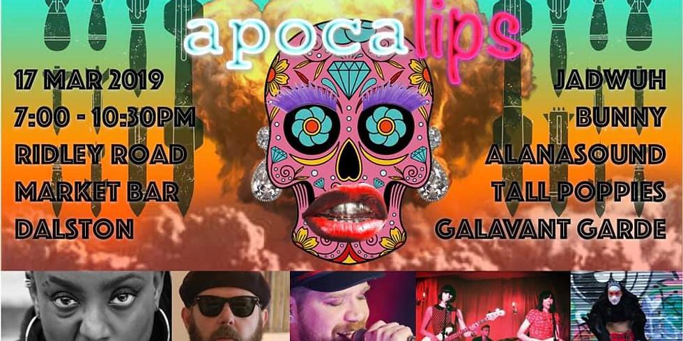 ApocaLips w. Tall Poppies, AlanASound, Bunny & Galavant Garde
