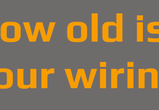 How Old Is Your Wiring?