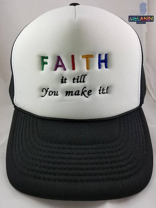 Faith It- Trucker Cap/Hat