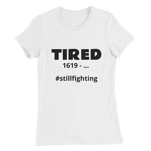 TIRED- Women's Slim Fit T-Shirt