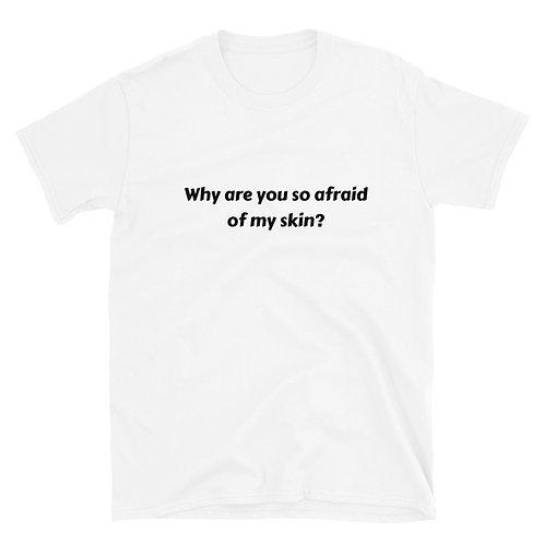 Afraid?- Short-Sleeve Unisex T-Shirt