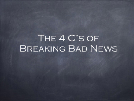 The 4 C'S of Breaking Bad News