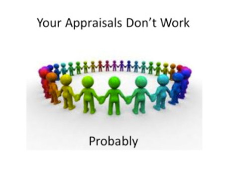 Your Appraisals Don't Work, Probably