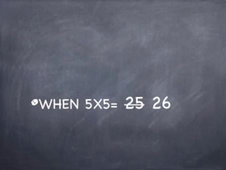 When 5×5 = 26
