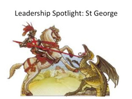What Has St George Got to do with Leadership?