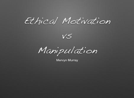 Ethical Motivation vs Manipulation