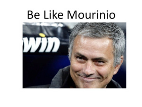Be Like Mourinio