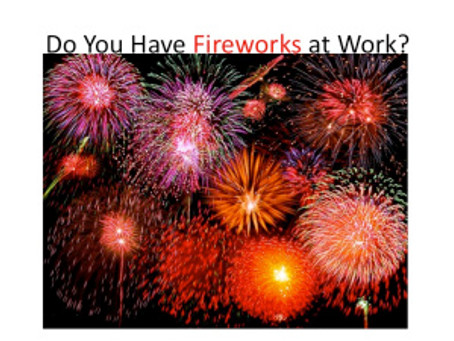 Do You Have Fireworks at Work?