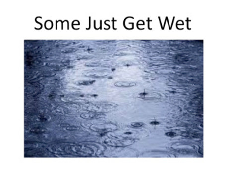 Some Just Get Wet