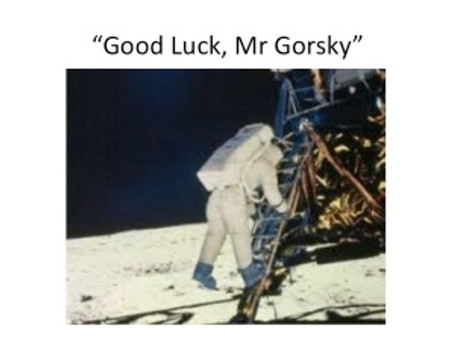 """Good Luck, Mr Gorsky"""